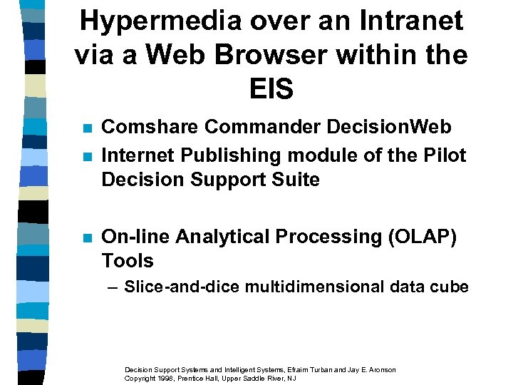 Hypermedia over an Intranet via a Web Browser within the EIS n n n