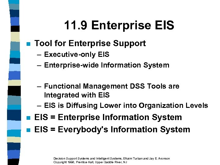 11. 9 Enterprise EIS n Tool for Enterprise Support – Executive-only EIS – Enterprise-wide