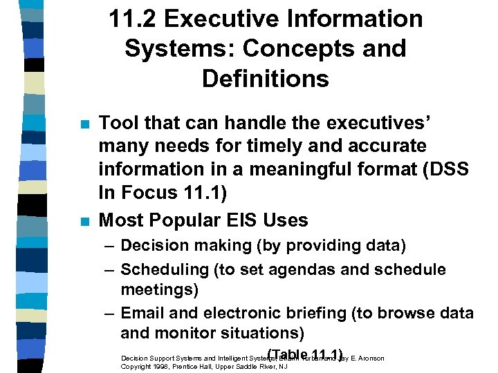 11. 2 Executive Information Systems: Concepts and Definitions n n Tool that can handle