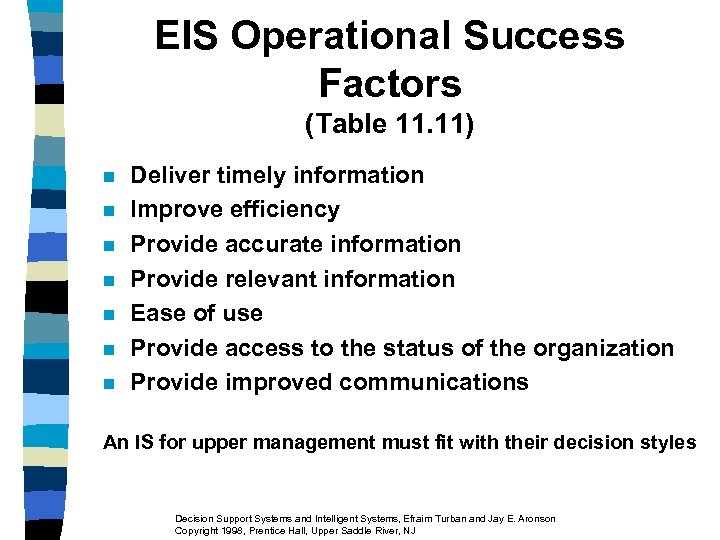 EIS Operational Success Factors (Table 11. 11) n n n n Deliver timely information