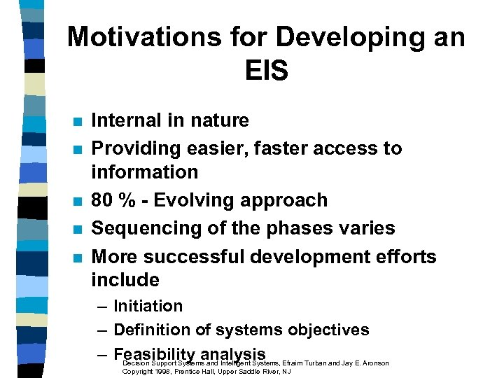 Motivations for Developing an EIS n n n Internal in nature Providing easier, faster