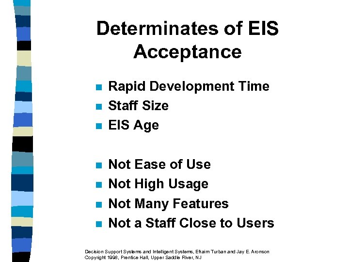 Determinates of EIS Acceptance n n n n Rapid Development Time Staff Size EIS
