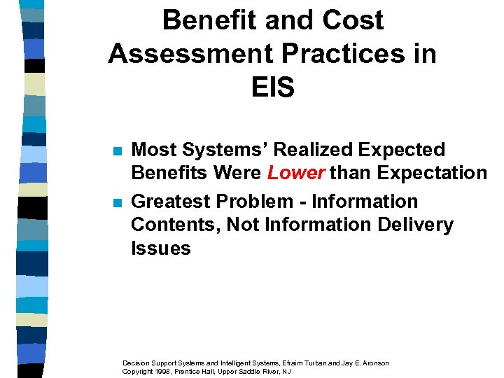Benefit and Cost Assessment Practices in EIS n n Most Systems' Realized Expected Benefits