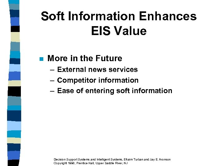 Soft Information Enhances EIS Value n More in the Future – External news services
