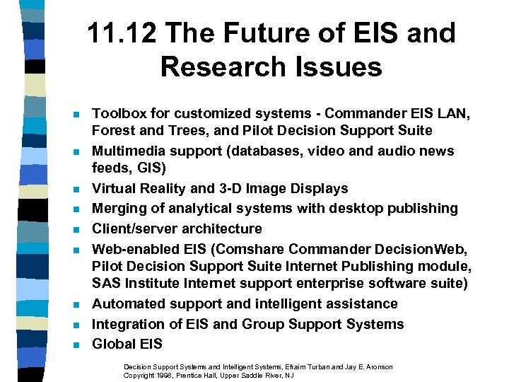 11. 12 The Future of EIS and Research Issues n n n n n
