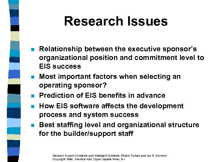 Research Issues n n n Relationship between the executive sponsor's organizational position and commitment