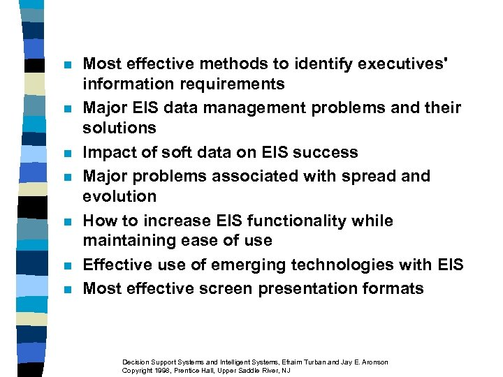 n n n n Most effective methods to identify executives' information requirements Major EIS