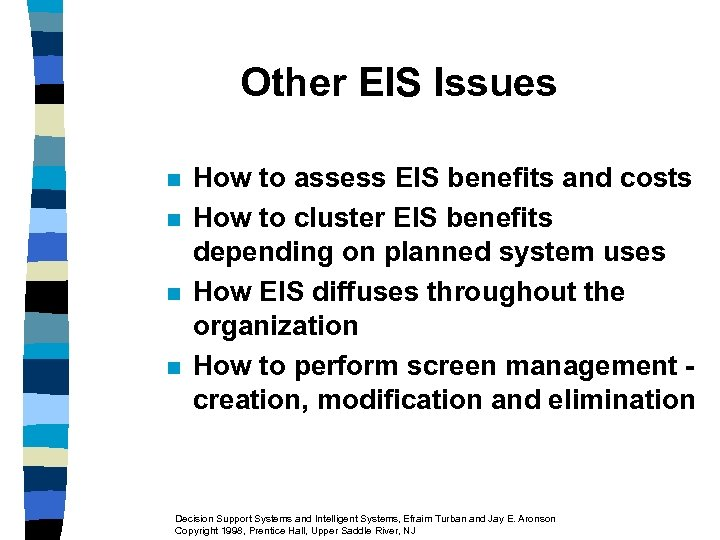 Other EIS Issues n n How to assess EIS benefits and costs How to