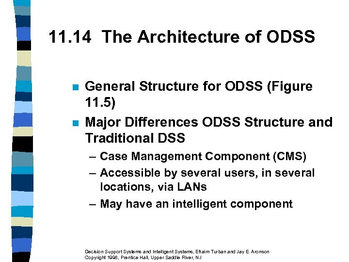 11. 14 The Architecture of ODSS n n General Structure for ODSS (Figure 11.