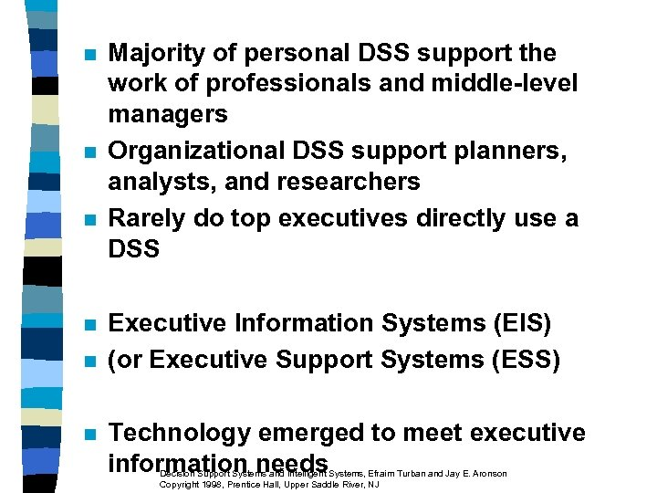 n n n Majority of personal DSS support the work of professionals and middle-level