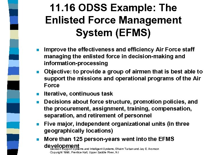 11. 16 ODSS Example: The Enlisted Force Management System (EFMS) n n n Improve