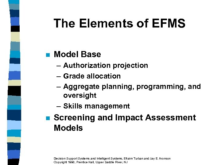 The Elements of EFMS n Model Base – Authorization projection – Grade allocation –