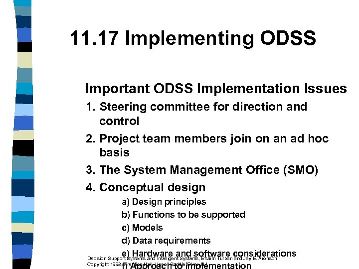 11. 17 Implementing ODSS Important ODSS Implementation Issues 1. Steering committee for direction and