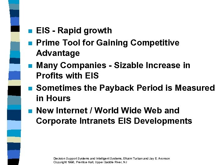n n n EIS - Rapid growth Prime Tool for Gaining Competitive Advantage Many