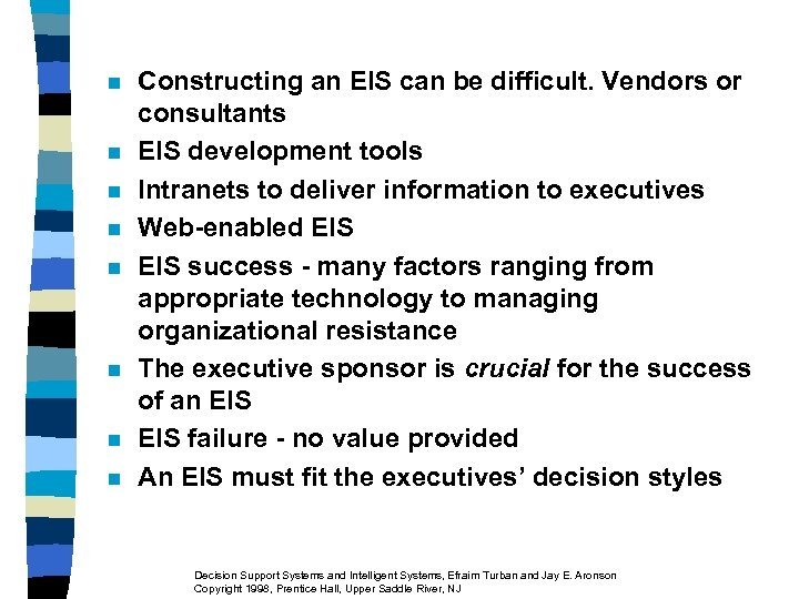 n n n n Constructing an EIS can be difficult. Vendors or consultants EIS
