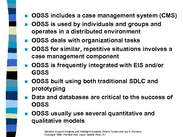 n n n n ODSS includes a case management system (CMS) ODSS is used