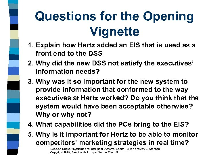 Questions for the Opening Vignette 1. Explain how Hertz added an EIS that is