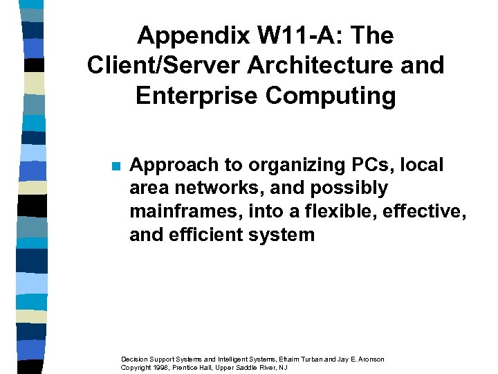 Appendix W 11 -A: The Client/Server Architecture and Enterprise Computing n Approach to organizing