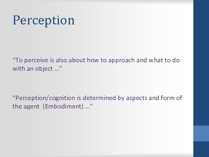 "Perception ""To perceive is also about how to approach and what to do with"