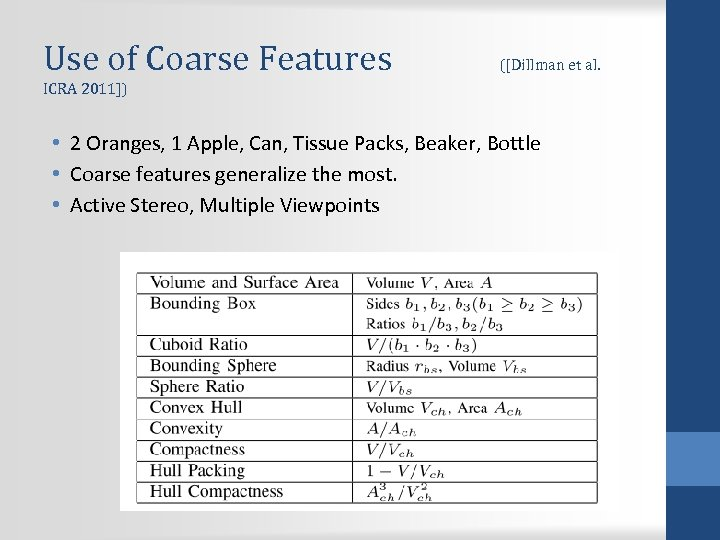 Use of Coarse Features ([Dillman et al. ICRA 2011]) • 2 Oranges, 1 Apple,