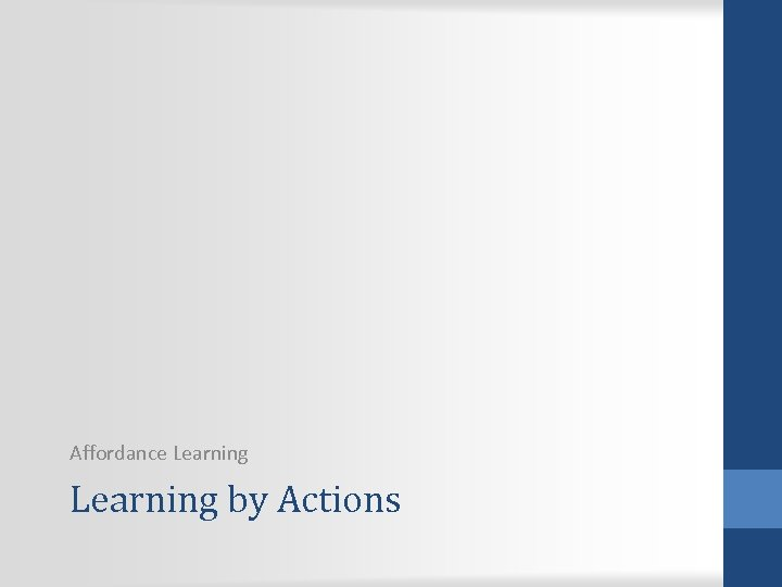 Affordance Learning by Actions