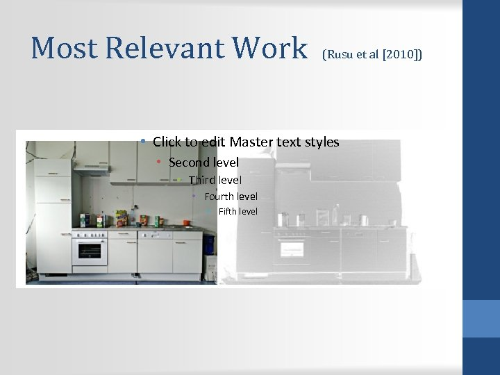 Most Relevant Work (Rusu et al [2010]) • Click to edit Master text styles