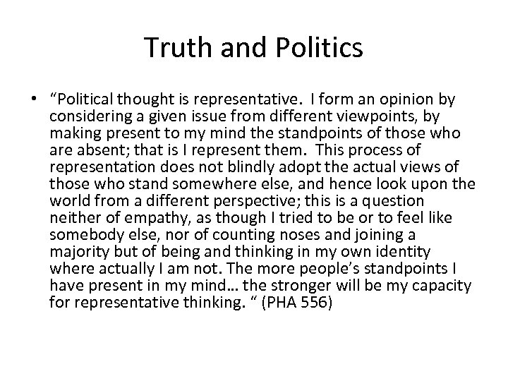 "Truth and Politics • ""Political thought is representative. I form an opinion by considering"