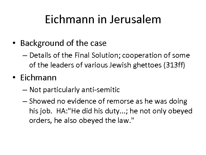 Eichmann in Jerusalem • Background of the case – Details of the Final Solution;