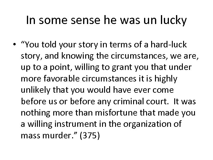 "In some sense he was un lucky • ""You told your story in terms"