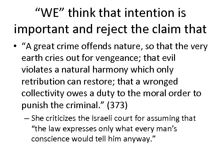 """WE"" think that intention is important and reject the claim that • ""A great"