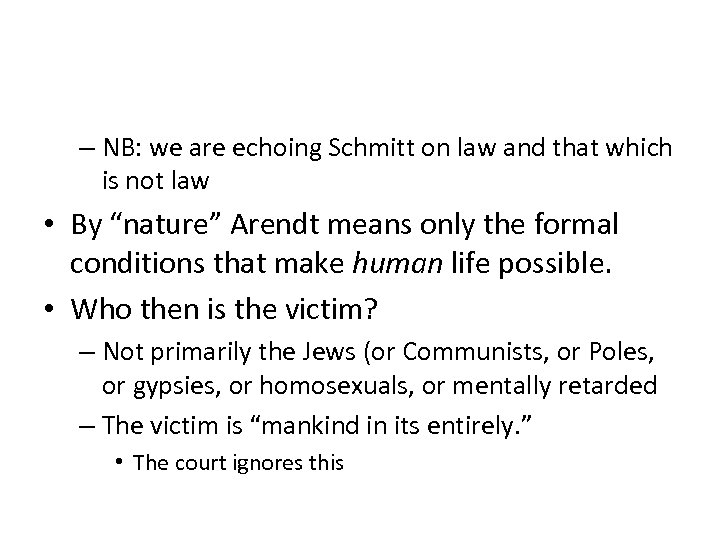 – NB: we are echoing Schmitt on law and that which is not law
