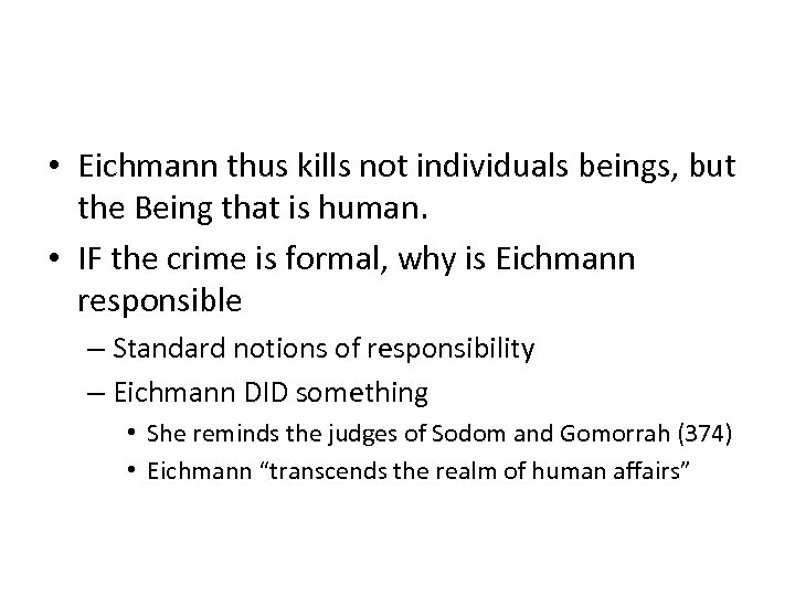 • Eichmann thus kills not individuals beings, but the Being that is human.