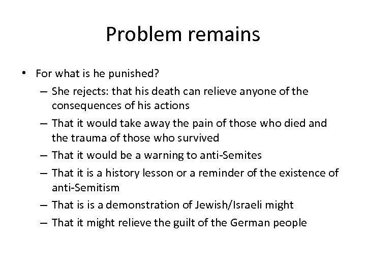 Problem remains • For what is he punished? – She rejects: that his death