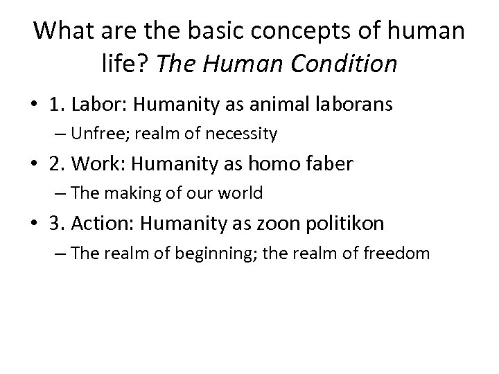 What are the basic concepts of human life? The Human Condition • 1. Labor: