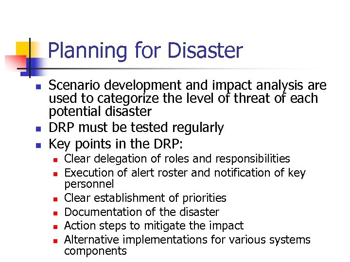 Planning for Disaster n n n Scenario development and impact analysis are used to