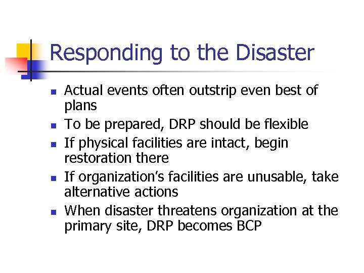 Responding to the Disaster n n n Actual events often outstrip even best of