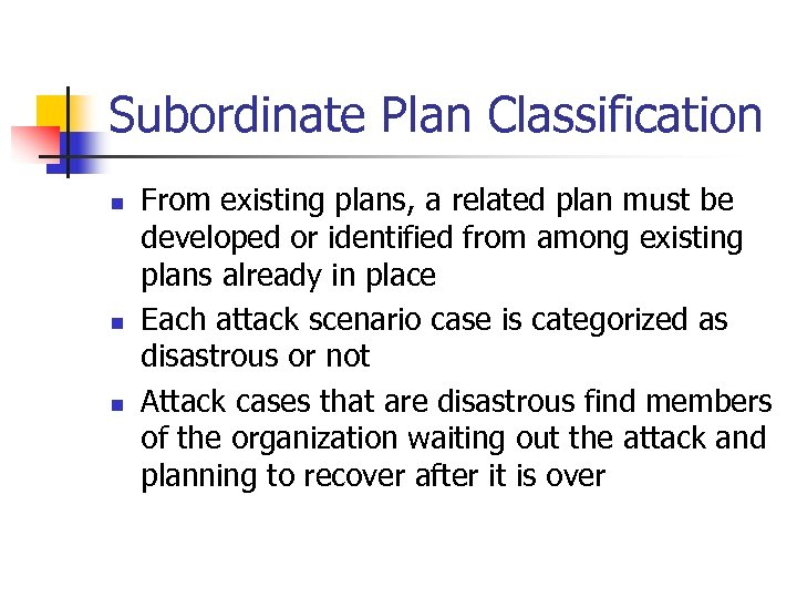 Subordinate Plan Classification n From existing plans, a related plan must be developed or