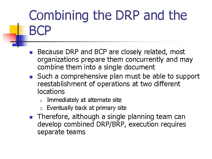 Combining the DRP and the BCP n n Because DRP and BCP are closely