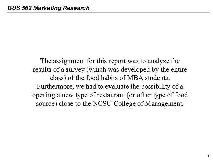BUS 562 Marketing Research The assignment for this report was to analyze the results