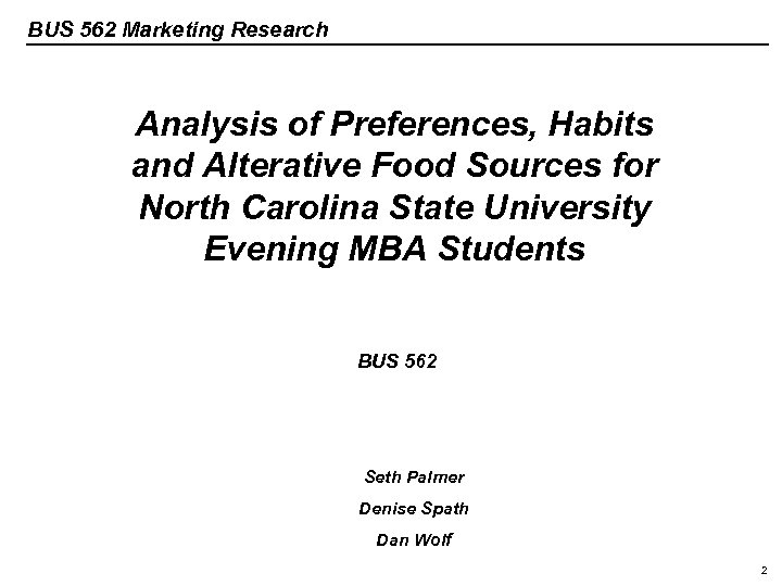 BUS 562 Marketing Research Analysis of Preferences, Habits and Alterative Food Sources for North