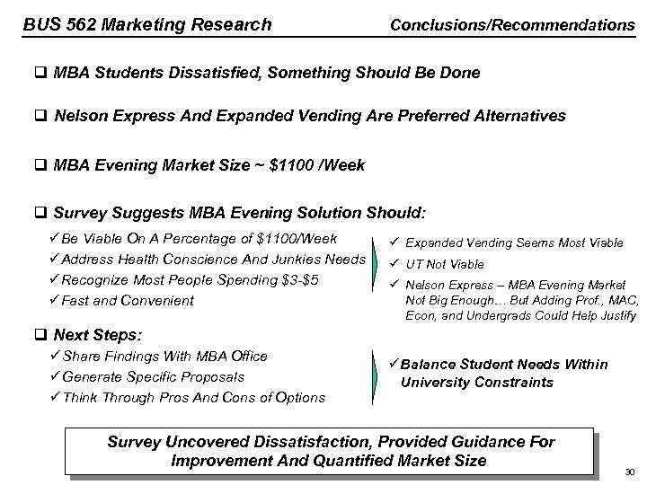 BUS 562 Marketing Research Conclusions/Recommendations q MBA Students Dissatisfied, Something Should Be Done q