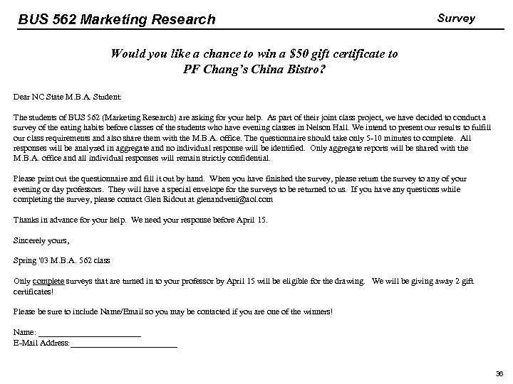 BUS 562 Marketing Research Survey Would you like a chance to win a $50