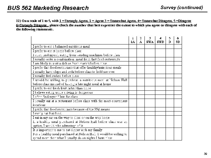 BUS 562 Marketing Research Survey (continued) 12) On a scale of 1 to 5,