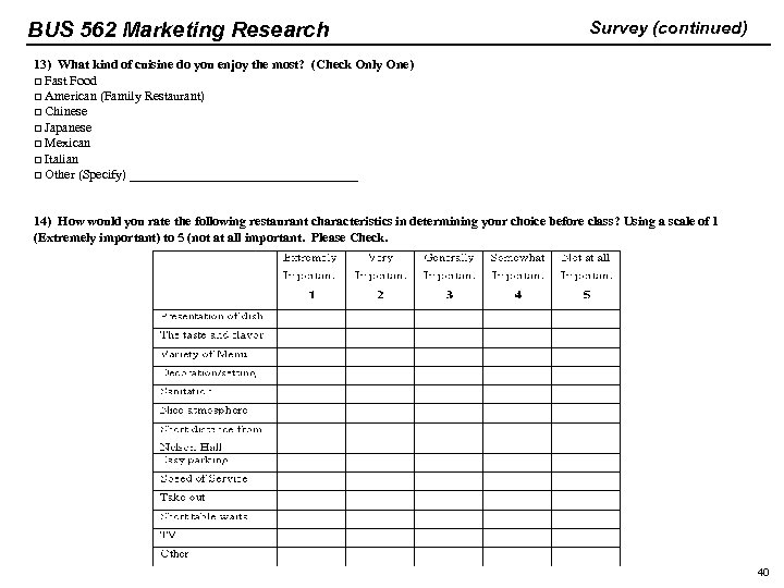 BUS 562 Marketing Research Survey (continued) 13) What kind of cuisine do you enjoy