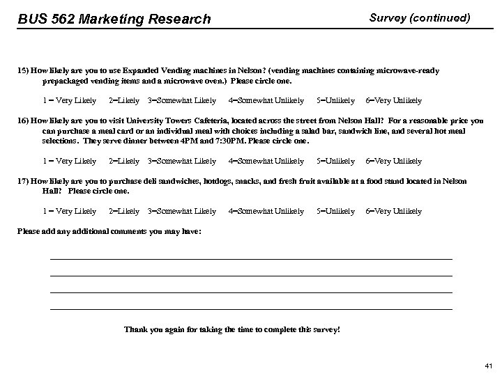 BUS 562 Marketing Research Survey (continued) 15) How likely are you to use Expanded