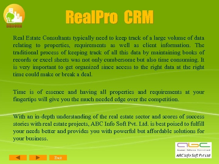 Real. Pro CRM Real Estate Consultants typically need to keep track of a large