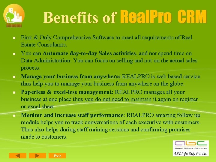 Benefits of Real. Pro CRM n n n First & Only Comprehensive Software to