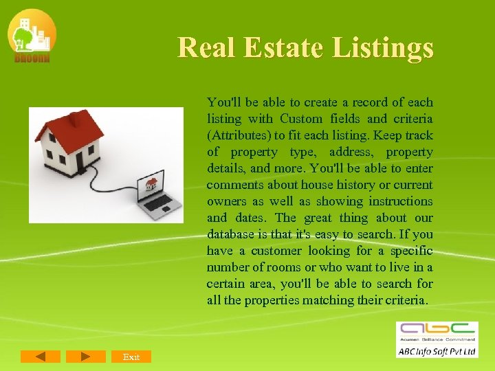 Real Estate Listings You'll be able to create a record of each listing with