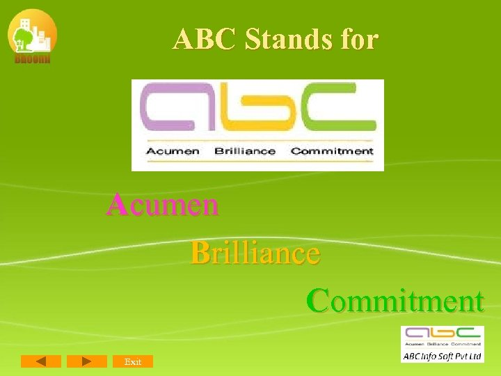 ABC Stands for Acumen Brilliance Commitment Exit