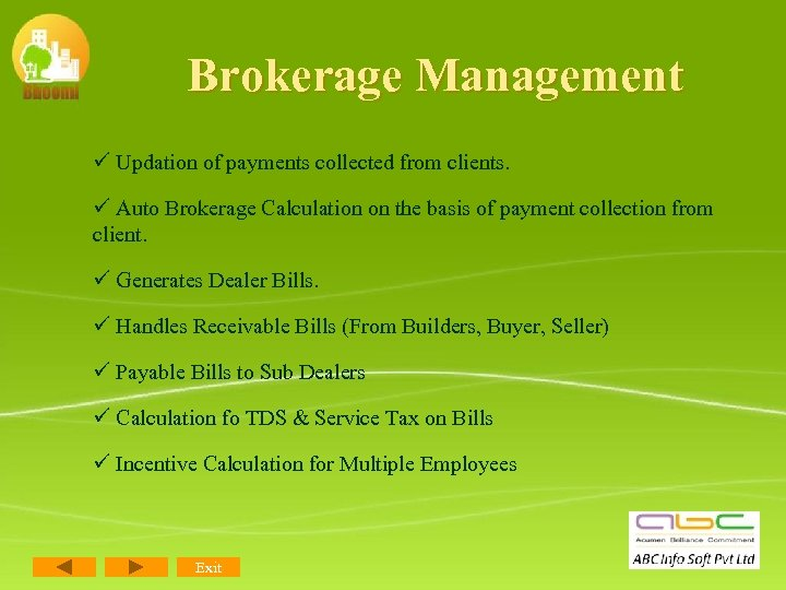 Brokerage Management ü Updation of payments collected from clients. ü Auto Brokerage Calculation on